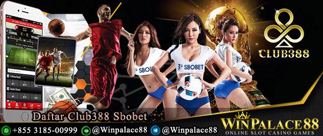 Daftar Club388 Sbobet