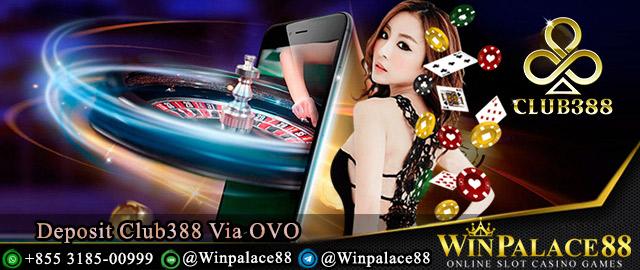 Deposit Club388 Via OVO