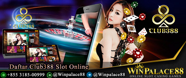 Daftar Club388 Slot Online