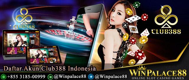 Daftar Akun Club388 | Club388 Indonesia